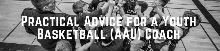 Practical Advice for a Youth Basketball (AAU) Coach