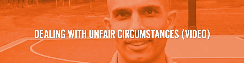 Dealing with Unfair Circumstances